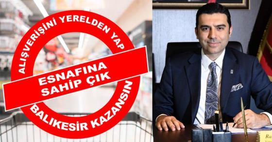 """""""ESNAFINA SAHİP ÇIK, BALIKESİR KAZANSIN"""""""